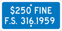 $250 Fine F.S. 316.1959,6X12 Plaque Sign .063 Alum