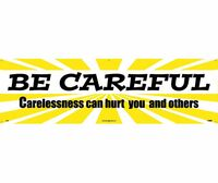 Banner Be Careful Carelessness Can Hurt You And Others 3Ft X 10Ft