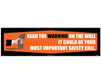 Banner Read The Warning On The Wall It Could Be Your Most Important Safety Call. 3Ft X 10Ft