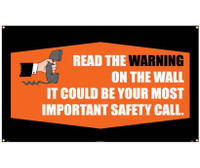 Banner Read The Warning On The Wall It Could Be Your Most Important Safety Call 3Ft X 5Ft