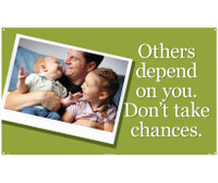 Banner Others Depend On You. Don'T Take Chances 3Ft X 5Ft