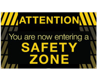 Banner Attention You Are Now Entering A Safety Zone 3Ft X 5Ft