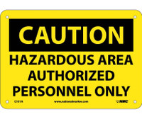 Caution Hazardous Area Authorized Personnel Only 7X10 .040 Alum