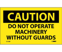 Caution Do Not Operate Machinery Without Guards 3X5 Ps Vinyl 5/Pk