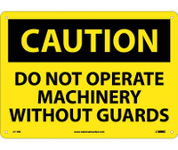Caution Do Not Operate Machinery Without Guards 10X14 Rigid Plastic
