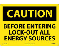 Caution Before Entering Lock Out All Energy Sources 10X14 Rigid Plastic