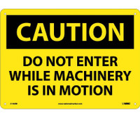 Caution Do Not Enter While Machinery Is In Motion 10X14 Rigid Plastic