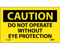 Caution Do Not Operate Without Eye Protection 3X5 Ps Vinyl 5/Pk