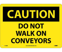 Caution Do Not Walk On Conveyors 10X14 Rigid Plastic