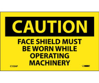 Caution Face Shield Must Be Worn While Operating Machinery 3X5 Ps Vinyl 5/Pk