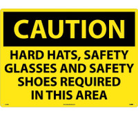 Caution Hard Hats Safety Glasses And Safety Shoes Required In This Area 20X28 Rigid Plastic