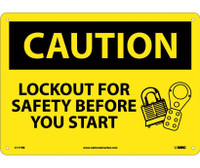 Caution Lockout For Safety Before You Start 10X14 Rigid Plastic