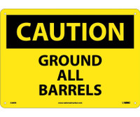 Caution Ground All Barrels 10X14 Rigid Plastic