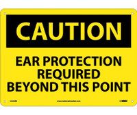 Caution Ear Protection Required Beyond 10X14 Rigid Plastic