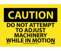 Caution Do Not Attempt To Adjust Machinery While. . . 7X10 Ps Vinyl