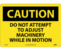 Caution Do Not Attempt To Adjust Machinery While. . . 10X14 Rigid Plastic