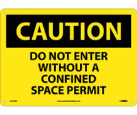 Caution Do Not Enter Without A Confined Space Permit 10X14 Rigid Plastic
