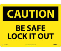 Caution Be Safe Lock It Out 10X14 Rigid Plastic