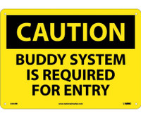 Caution Buddy System Is Required For Entry 10X14 Rigid Plastic