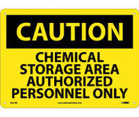 Caution Chemical Storage Area Authorized Personnel Only 10X14 Rigid Plastic