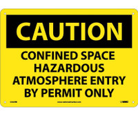 Caution Confined Space Hazardous Atmosphere Entry By Permit Only 10X14 Rigid Plastic