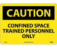 Caution Confined Space Trained Personnel Only 10X14 Rigid Plastic