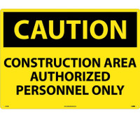 Caution Construction Area Authorized Personnel Only 20X28 Rigid Plastic