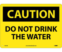 Caution Do Not Drink The Water 10X14 Rigid Plastic