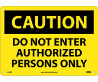Caution Do Not Enter Authorized Persons Only 10X14 Rigid Plastic