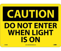 Caution Do Not Enter When Light Is On 10X14 Rigid Plastic