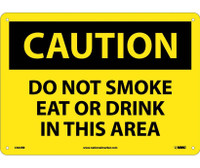 Caution Do Not Smoke Eat Or Drink In This Area 10X14 Rigid Plastic