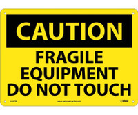 Caution Fragile Equipment Do Not Touch 10X14 Rigid Plastic