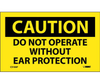 Caution Do Not Operate Without Ear Protection 3X5 Ps Vinyl 5/Pk