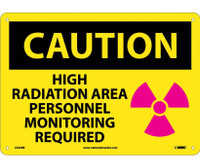Caution High Radiation Area Personnel Monitoring Required Graphic 10X14 Rigid Plastic
