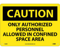 Caution Only Authorized Personnel Allowed In Confined Space Area 10X14 Rigid Plastic