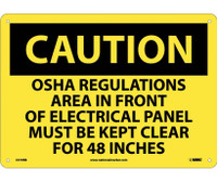Caution Osha Regulations Area In Front Of Electrical Panel Must Be Kept Clear For 48 Inches 10X14 Rigid Plastic