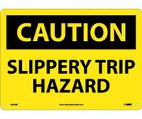 Caution Slippery Trip Hazard 10X14 Rigid Plastic