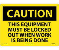 Caution This Equipment Must Be Locked Out When Work Is Being Done 10X14 Rigid Plastic