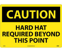 Caution Hard Hat Required Beyond This Point 14X20 Rigid Plastic