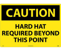 Caution Hard Hat Required Beyond This Point 20X28 Rigid Plastic
