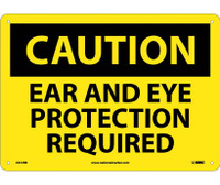 Caution Ear And Eye Protection Required 10X14 Rigid Plastic
