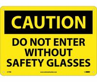 Caution Do Not Enter Without Safety Glasses 10X14 Rigid Plastic