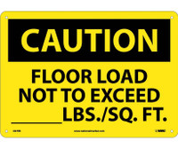Caution Floor Load Not To Exceed _____Lbs/Sq. Ft 10X14 Rigid Plastic