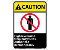 Caution High Level Radio Frequency Fields Authorized Personnel Only 14X10 Rigid Plastic