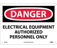 Danger Electrical Equipment Authorized Personnel. . . 10X14 Rigid Plastic