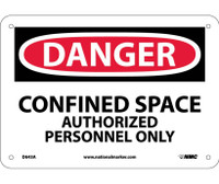 Danger Confined Space Authorized Personnel Only 7X10 .040 Alum