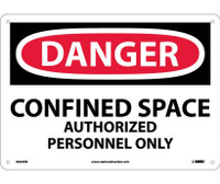 Danger Confined Space Authorized Personnel Only 10X14 Rigid Plastic
