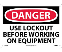 Danger Use Lockout Before Working On Equipment 10X14 Rigid Plastic