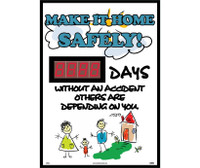 Make It Home Safely!  Without An Accident Others Are Depending On You 20 X 28 .085 Styrene