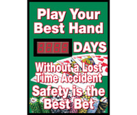 Play Your Best Hand Without A Lost Time Accident Safety Is The Best Bet 20 X 28 .085 Styrene